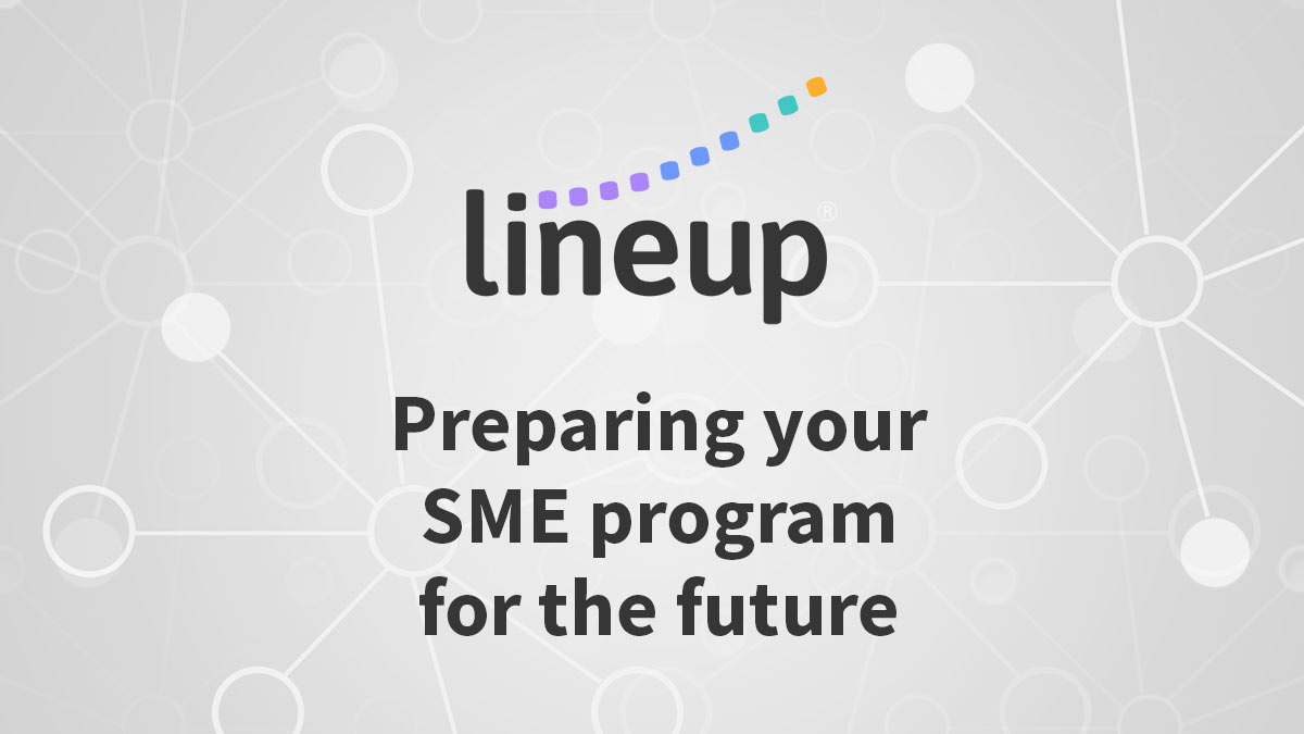 Lineup: Preparing your SME program for the future